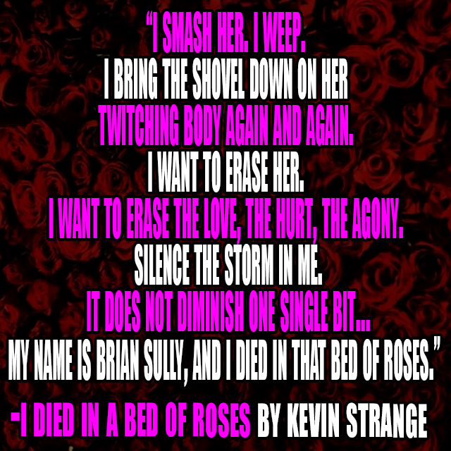 I Died in a Bed of Roses by Kevin Strange